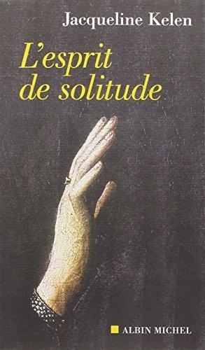 Esprit de Solitude (L') (Spiritualites Grand Format) (French Edition) by Jacqueline Kelen (2005-05-01)