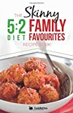 The Skinny 5:2 Diet Family Favourites Recipe Book: Eat With All The Family On Your Diet Fasting Days: 1 (Kitchen Collection)