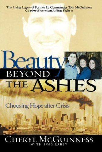 Beauty Beyond the Ashes: Choosing Hope After Crisis by Cheryl McGuiness (2007-08-13)