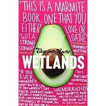 Wetlands by Charlotte Roche (2009-06-25)