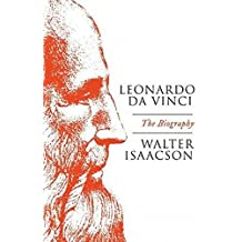 Leonardo Da Vinci: The Biography