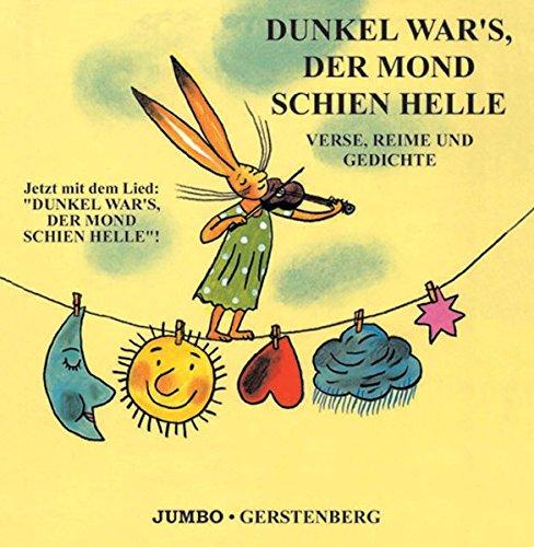 Dunkel wars, der Mond schien helle. CD: Verse, Reime und Gedichte. Jetzt auch mit Lied