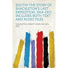 South! The Story of Shackleton's Last Expedition, 1914-1917; Includes both text and audio files