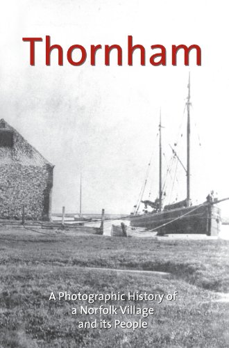 Thornham - A Photographic History of a Norfolk Village and its People (English Edition)