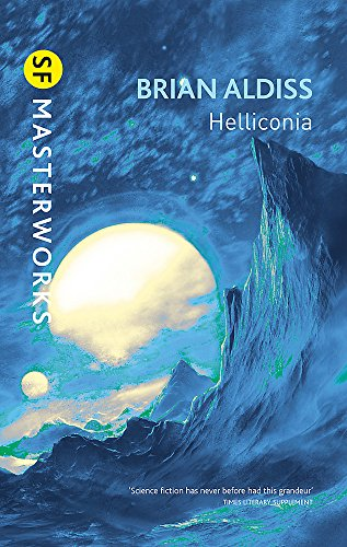 Helliconia:Hellonica Spring,Helliconia Summer,Helliconia Winter (S.F. MASTERWORKS)