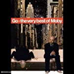 Moby : Go - The Very Best of Moby - E...