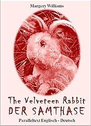 The Velveteen Rabbit Der Samthase (Übersetzt): Paralleltext Englisch - Deutsch