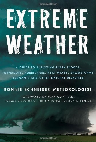 Extreme Weather: A Guide To Surviving Flash Floods, Tornadoes, Hurricanes, Heat Waves, Snowstorms, Tsunamis and Other Natural Disasters (Macmillan Science) by Schneider, Bonnie (2012) Paperback par Bonnie Schneider