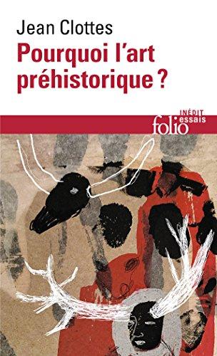Pourquoi l'art préhistorique? par Jean Clottes
