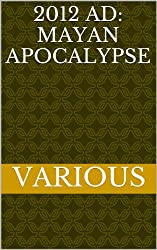 2012 AD: Mayan Apocalypse