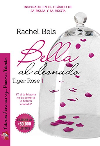 Bella al desnudo: Tiger Rose I por Rachel Bels