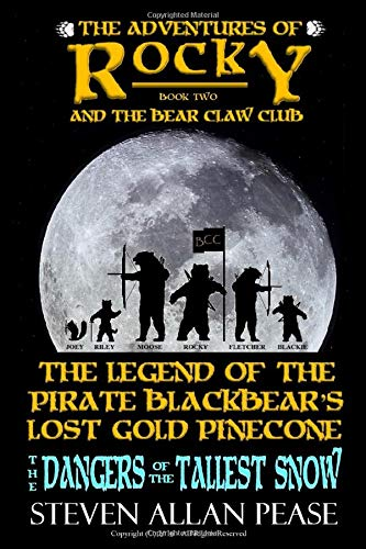 The Adventures of Rocky and the Bear Claw Club: The Legend of the Pirate Blackbear's Lost Gold Pinecone: The Dangers of the Tallest Snow -