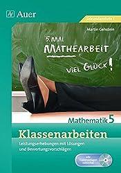 Klassenarbeiten Mathematik 5: Leistungserhebung mit Lösungen und Bewertungsvorschlägen (Klassenarbeiten Sekundarstufe)