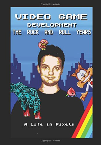 Video Game Development - The Rock and Roll Years: My Life in Pixels por Mr Shaun McClure