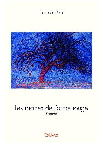 Les racines de l'arbre rouge: Roman (Collection Classique) (French Edition) - Arbres Rouges