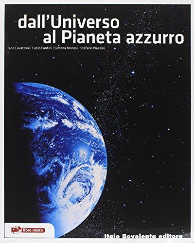 Dall'universo al pianeta azzurro. Con espansione online. Per le Scuole superiori
