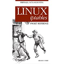 Linux iptables Pocket Reference: Firewalls, NAT & Accounting