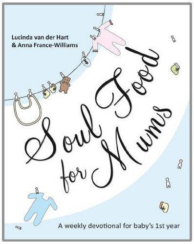 Soul Food for Mums by Lucinda van der Hart/Anna France-Williams (2011-06-17)