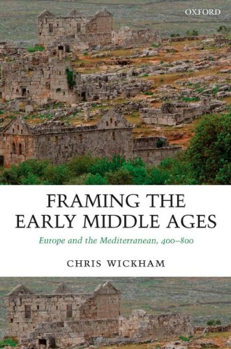 Framing the Early Middle Ages: Europe and the Mediterranean, 400-800 por Chris Wickham
