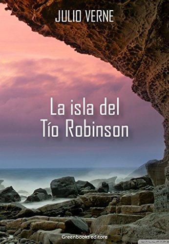 La Isla del Tio Robinson por Julio Verne