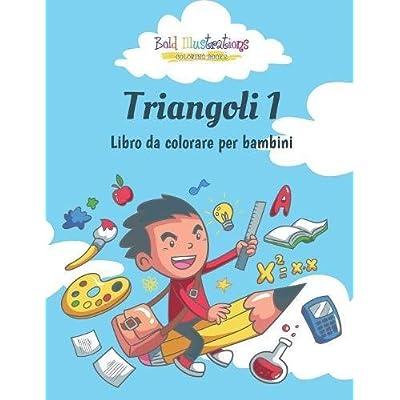 Triangoli 1 : Libro Da Colorare Per Bambini