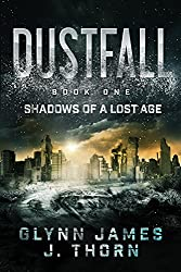 Dustfall, Book One - Shadows of a Lost Age (English Edition)