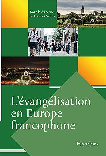 L Evangelisation en Europe Francophone par Hannes Wiher