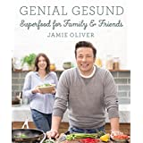GENIAL GESUND: Superfood for Family & Friends