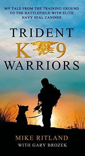 trident-k9-warriors-my-tale-from-the-training-ground-to-the-battlefield-with-elite-navy-seal-canines