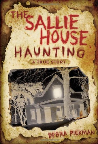 The Sallie House Haunting: A True Story by Debra Lyn Pickman (2010-08-08)