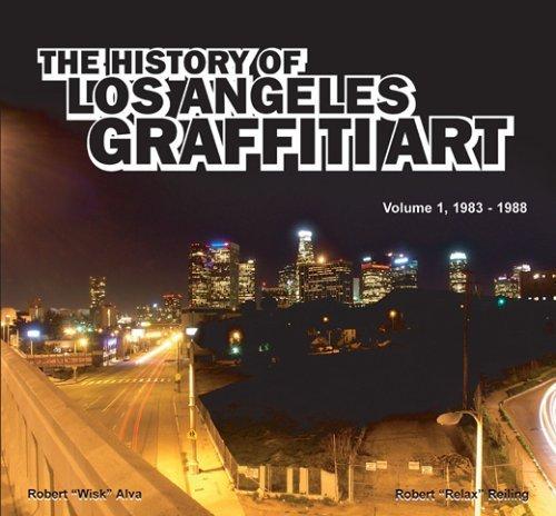 The History of Los Angeles Graffiti Art (Volume 1, 1983-1988) by Robert Alva & Robert Reiling (2006-08-02) par Robert Alva & Robert Reiling