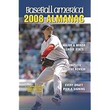Baseball America 2008 Almanac: A Comprehensive Review of the 2007 Season (Baseball America's Almanac)