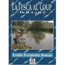 Pesca Al Coup de La a A La Z