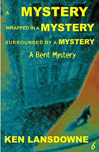 A Mystery, Wrapped In A Mystery, Surrounded By A Mystery (A Bent Mystery)