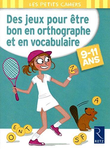 Des jeux pour être bon en orthographe et en vocabulaire par Catherine Barnoud