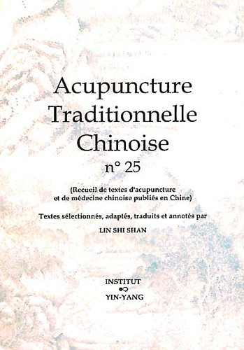 Acupuncture traditionnelle chinoise n° 25 par Shi Shan Lin
