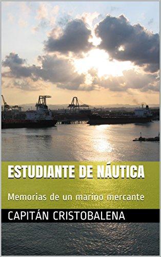 Estudiante de náutica: Memorias de un marino mercante