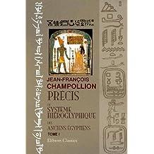 Précis du système hiéroglyphique des anciens égyptiens: Tome 1