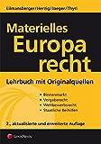 Materielles Europarecht: Lehrbuch mit Originalquellen - Thomas Eilmansberger, Günter Herzig, Thomas Jaeger, Peter Thyri