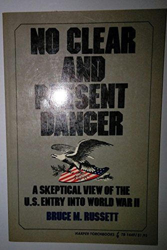 Preisvergleich Produktbild No Clear and Present Danger; A Skeptical View of the United States Entry into World War II: Skeptical View of the U.S. Entry into World War II (Harper Torchbooks, Tb 1649)