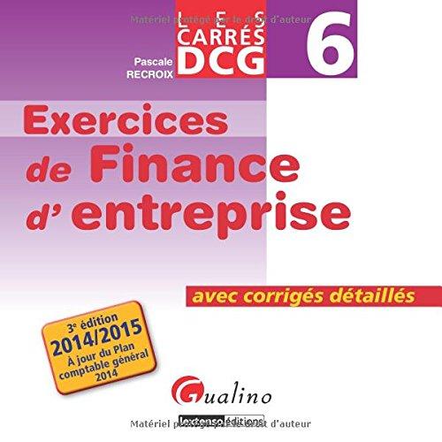 DCG 6 Exercices de finance d'entreprise : Avec corrigés détaillés