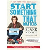 [ START SOMETHING THAT MATTERS BY MYCOSKIE, BLAKE](AUTHOR)PAPERBACK