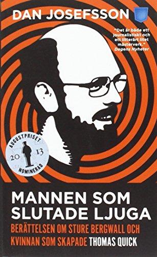 Descargar Libro Mannen som slutade ljuga : berättelsen om Sture Bergwall och kvinnan som skapade Thomas Quick de Dan Josefsson