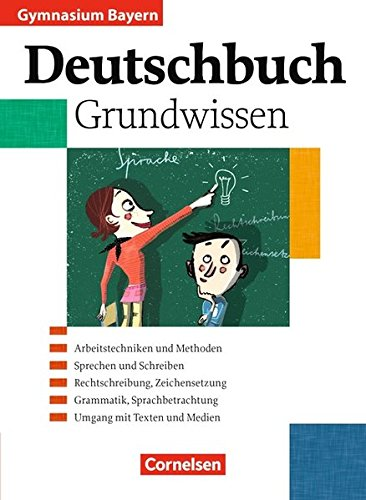 Deutschbuch Gymnasium - Bayern / 5.-10. Jahrgangsstufe - Grundwissen, 1. Auflage Nachdr.