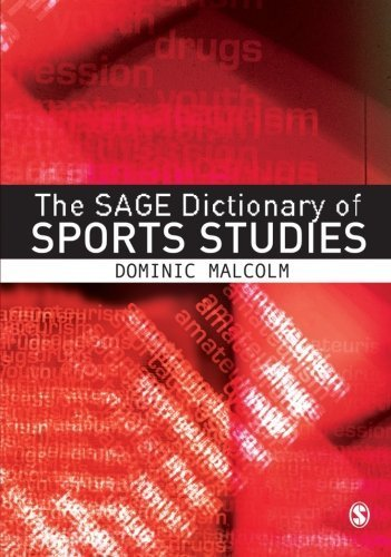 The SAGE Dictionary of Sports Studies by Malcolm, Dominic (2008) Paperback