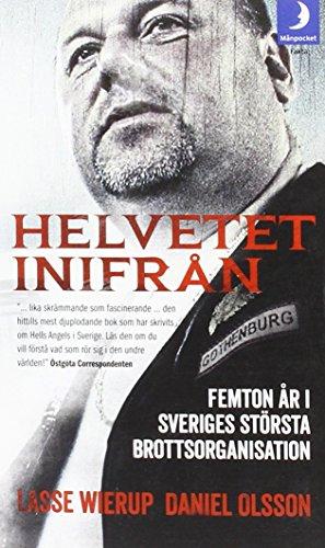 Descargar Libro Helvetet inifrån : femton år i Sveriges största brottsorganisation de Daniel Olsson