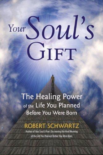 Your Soul's Gift by Robert Schwartz (2013-06-06)