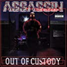 Assassin Out of Custody [Explicit]