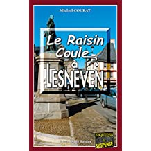 Le raisin coule à Lesneven: Un enquête de Laure Saint-Donge (Enquêtes & Suspense)