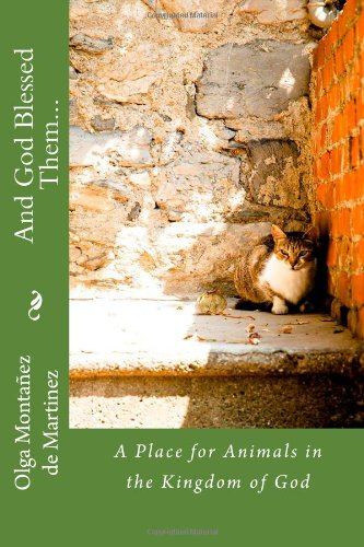 And God Blessed Them...: A Place for Animals in the Kingdom of God